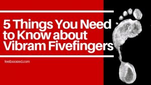 5 Things You Need to Know about Vibram Fivefingers