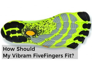 How Should My Vibram FiveFingers & Furoshiki Fit?