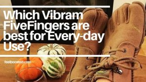 Which Vibram FiveFingers are best for Every-day Use?