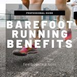 Benefits of Barefoot Running & Risks