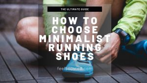 How to Choose Minimalist Running Shoes